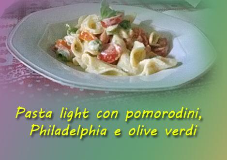 Pasta light con pomodorini, Philadelphia e olive verdi