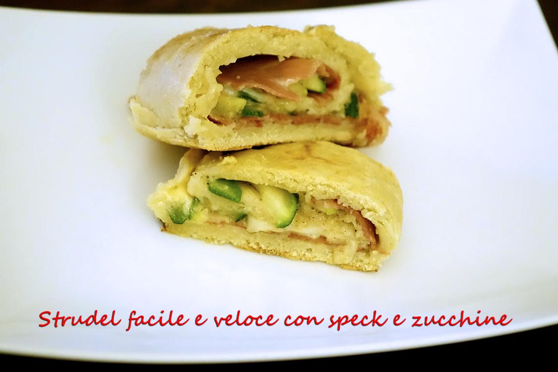 Strudel facile e veloce con zucchine e speck