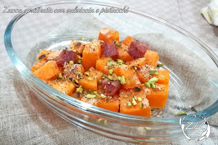 Zucca gratinata con salsiccia e pistacchi