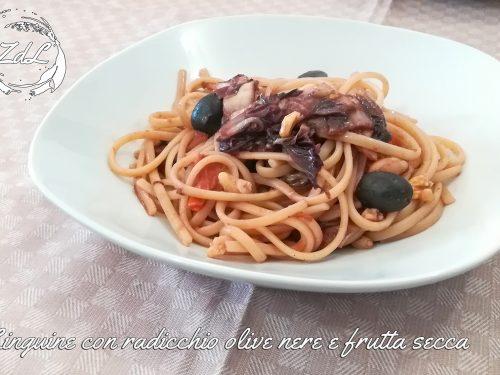 Linguine con radicchio olive nere e frutta secca