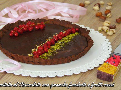 Crostata al cioccolato con ganache fondente e frutti rossi