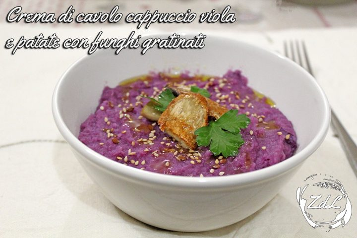 Crema di cavolo cappuccio viola e patate con funghi gratinati