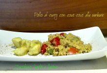 Pollo al curry con cous cous alle verdure