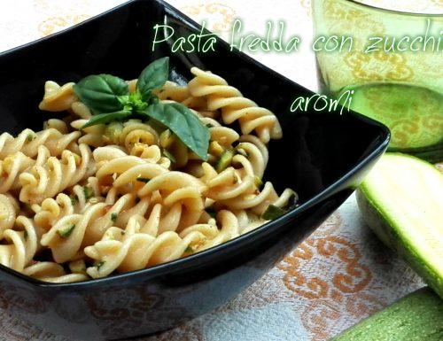 Pasta fredda con zucchine e aromi