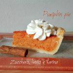 Pumpkin pie - Crostata americana di zucca